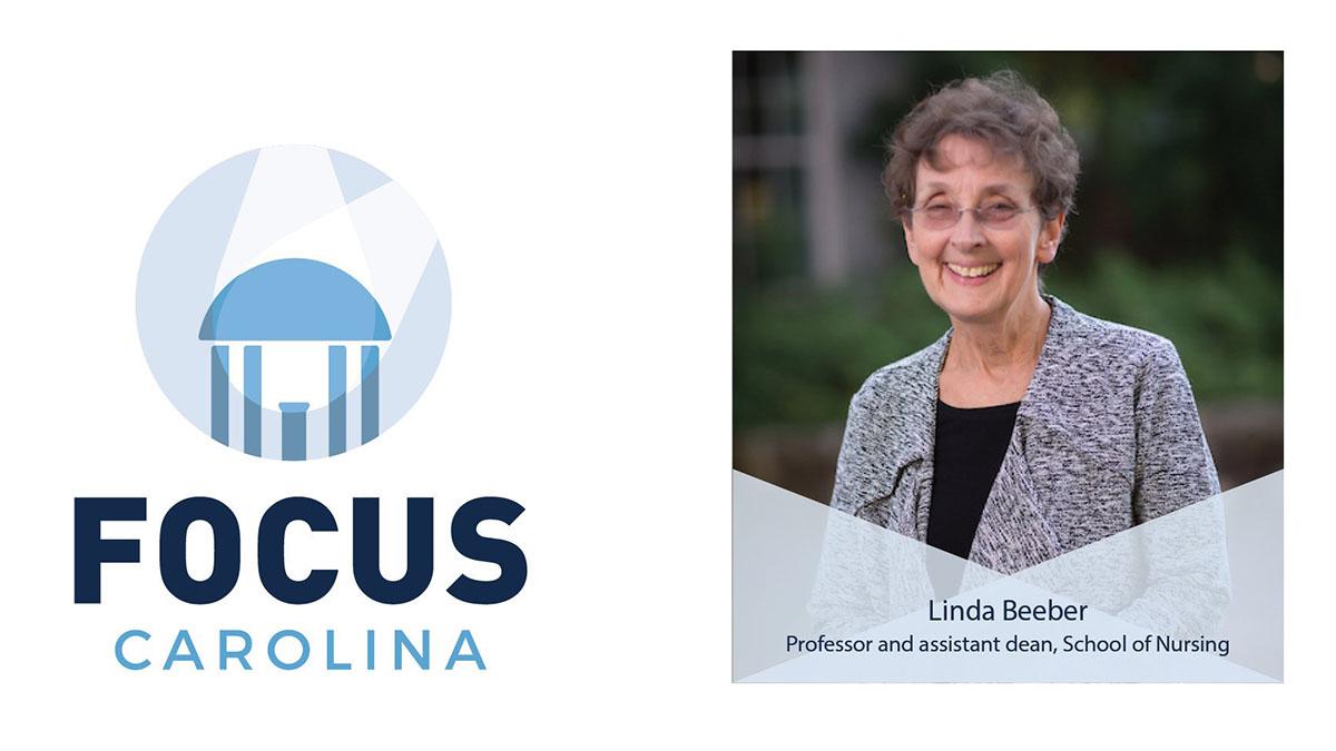 Focus Carolina logo with photo of Linda Beeber, professor in school of nursing.