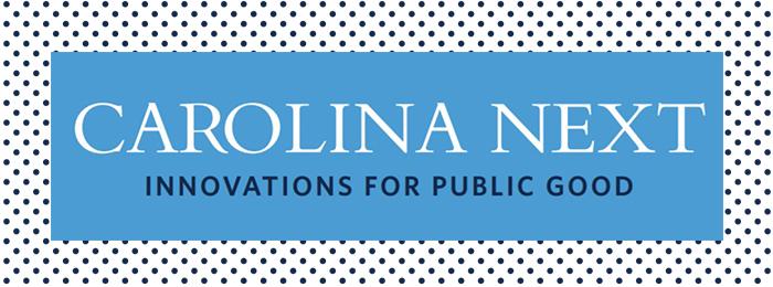 Carolina Next: Innovations for Public Good